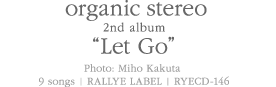 "organic stereo 2nd album ""Let Go"""
