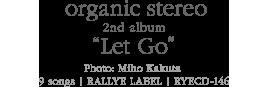 "organic stereo 2nd album ""Let Go"""